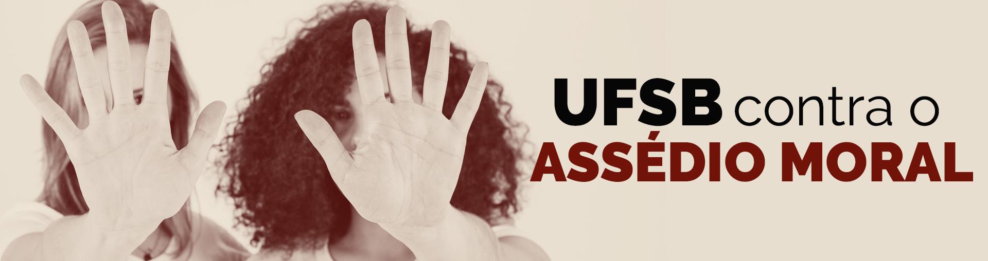 UFSB contra o Assédio Moral
